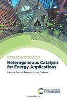 Heterogeneous Catalysis for Energy Applications (Issn)