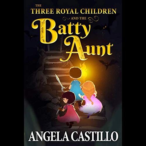 The Three Royal Children and the Batty Aunt  By  cover art