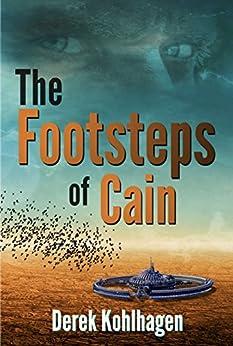 [Derek Kohlhagen]のThe Footsteps of Cain (English Edition)