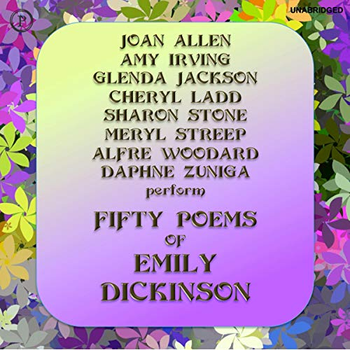 Fifty Poems of Emily Dickinson                   By:                                                                                                                                 Emily Dickinson                               Narrated by:                                                                                                                                 Joan Allen,                                                                                        Amy Irving,                                                                                        Glenda Jackson,                   and others                 Length: 39 mins     Not rated yet     Overall 0.0