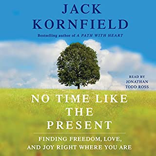 No Time Like the Present     Finding Freedom, Love, and Joy Right Where You Are              Autor:                                                                                                                                 Jack Kornfield                               Sprecher:                                                                                                                                 Jonathan Todd Ross                      Spieldauer: 7 Std. und 41 Min.     7 Bewertungen     Gesamt 4,7