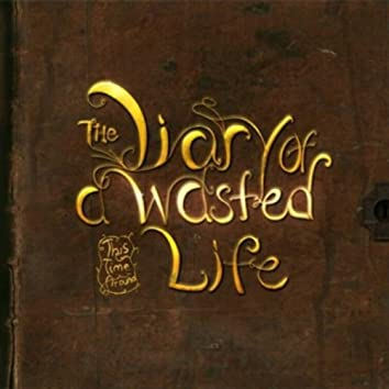 Diary of a Wasted Life