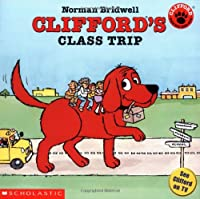 Clifford's Class Trip (Clifford, the Big Red Dog)
