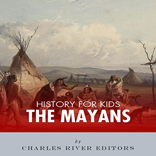 History for Kids: The Mayans audiobook cover art