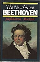 The New Grove Beethoven (The Composer Biography Series)