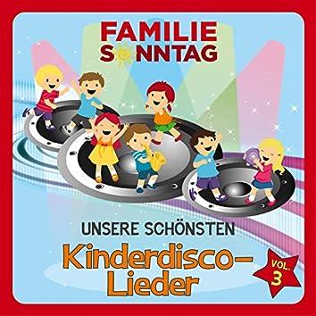 Unsere schönsten Kinderdisco-Lieder, Vol. 3