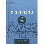 Discipling: How to Help Others Follow Jesus (9Marks: Building Healthy Churches)