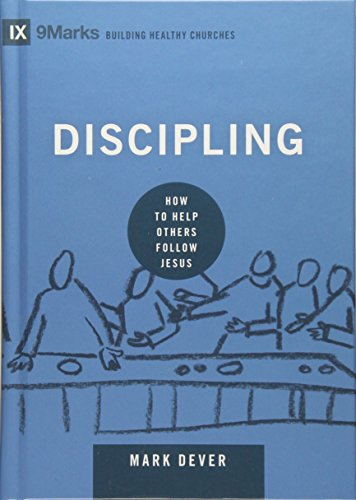 Download Discipling: How to Help Others Follow Jesus (9Marks: Building Healthy Churches) 1433551225