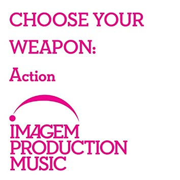 Choose Your Weapon: Action