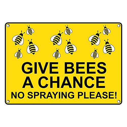 Weatherproof Plastic Give Bees A Chance No Spraying Please! Sign with English Text and Symbol