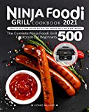 Ninja Foodi Grill Cookbook : Most Easy & Time Saving Recipes for Indoor Grilling & Air Frying