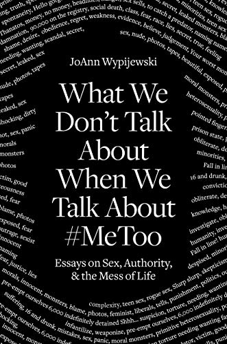 Image of What We Don't Talk About: Sex, Authority and the Mess of Life
