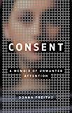 Image of Consent: A Memoir of Unwanted Attention