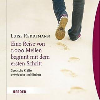Eine Reise von 1000 Meilen beginnt mit dem ersten Schritt                   Autor:                                                                                                                                 Luise Reddemann                               Sprecher:                                                                                                                                 Barbara Stoll                      Spieldauer: 1 Std. und 12 Min.     56 Bewertungen     Gesamt 4,3