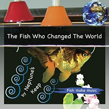 The Fish Who Changed the World
