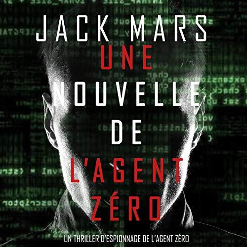 Une Nouvelle de L'Agent Zéro [News from Agent Zero] cover art