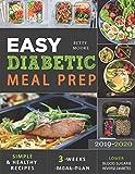 Easy Diabetic Meal Prep 2019-2020: Simple and Healthy Recipes — 3 Weeks Meal Plan — Lower Blood...