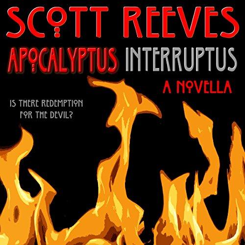Apocalyptus Interruptus: A Novella audiobook cover art
