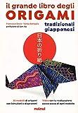 Il grande libro degli origami tradizionali...