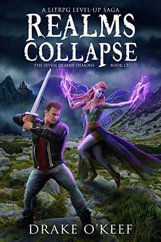 Realms Collapse: A LitRPG Level-Up Saga (The Seven Deadly Demons)