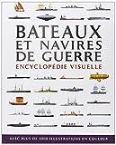 Bâteaux et navires de guerre - Encyclopédie visuelle