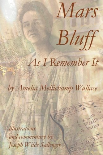 Mars Bluff As I Remember It: A memoir about families in the Mars Bluff region of South Carolina