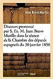 Discours prononcé par S. Ex. M. Juan Bravo Murillo dans la séance de la Chambre des députés: espagnols du 30 janvier 1858 (Histoire)