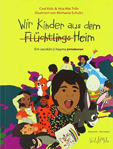 Wir Kinder aus dem (Flüchtlings)Heim: Deutsch - Kurmancî