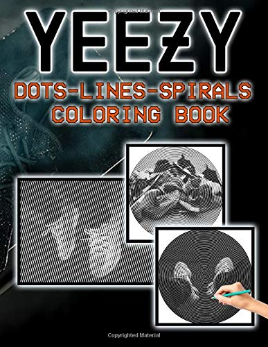 Yeezy Dots Lines Spirals Coloring Book: Favorite Book Yeezy Adult Activity Color Books For Women And Men Relaxing