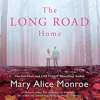 The Long Road Home                   By:                                                                                                                                 Mary Alice Monroe                               Narrated by:                                                                                                                                 Sandra Burr                      Length: 14 hrs and 39 mins     2 ratings     Overall 3.5