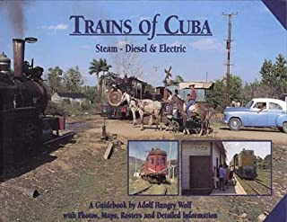 Trains of Cuba: Steam, Diesel & Electric
