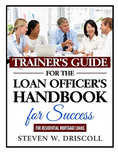 Trainer's Guide for The Loan Officer's Handbook for Success: 2020 New Edition