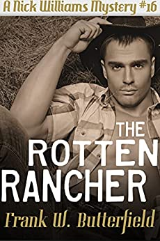 The Rotten Rancher (A Nick Williams Mystery Book 16) by [Frank W. Butterfield]
