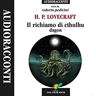 Il richiamo di cthulhu / Dagon                   Di:                                                                                                                                 Howard Phillips Lovecraft                               Letto da:                                                                                                                                 Roberto Pedicini                      Durata:  2 ore e 17 min     263 recensioni     Totali 4,7