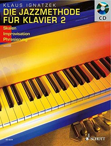 Die Jazzmethode für Klavier - Solo: Skalen - Improvisation - Artikulation. Band 2. Klavier. Ausgabe mit CD.