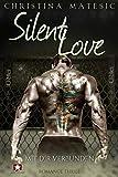 Silent Love: Mit dir verbunden (Shawn & Mia 1)