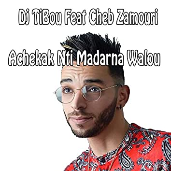 Achekak nti madarna walou