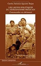 Les leçons politiques du néozapatisme mexicain : Commander en obéissant (Questions contemporaines) (French Edition)