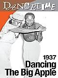 Dancing the Big Apple 1937