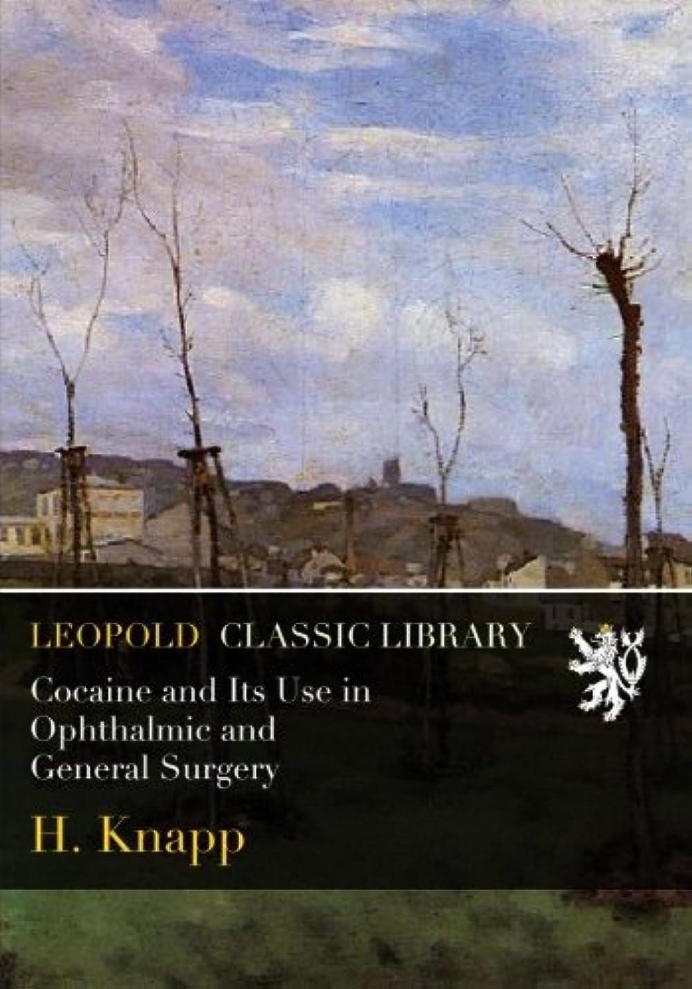 まだ毎年乱暴なCocaine and Its Use in Ophthalmic and General Surgery