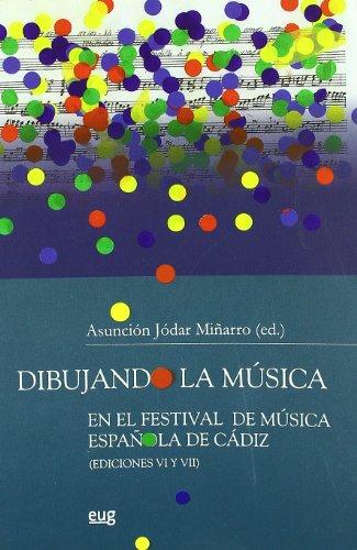 Dibujando la música en el festival de música espoña de Cádiz: (Ediciones VI y VII) (Monográfica/Humanidades /Bellas Artes)