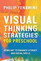 Visual Thinking Strategies for Preschool: Using Art to Enhance Literacy and Social Skills