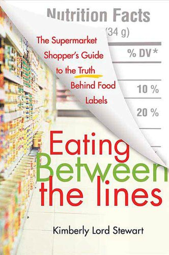 Eating Between the Lines: A Guide to Food Labels (English Edition)