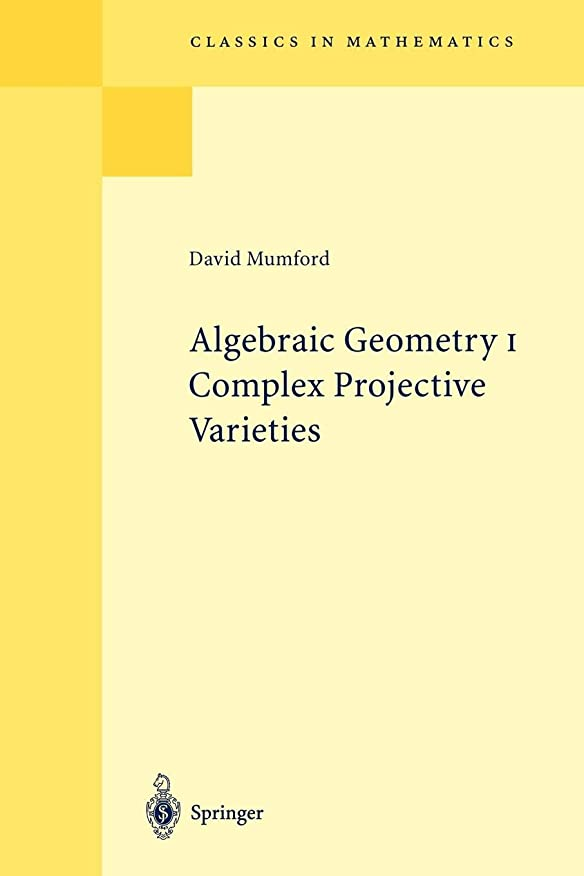 正しく全部チーターAlgebraic Geometry I: Complex Projective Varieties (Classics in Mathematics)
