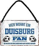 Blechschilder HIER WOHNT EIN Duisburg Fan Hängeschild für
