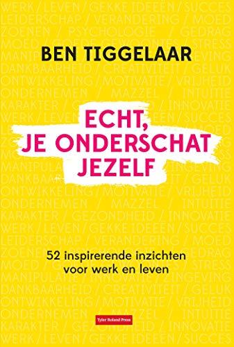Echt, je onderschat jezelf (Dutch Edition)