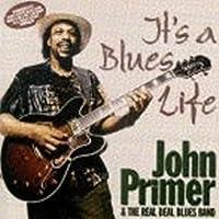 It's A Blues Life by John Primer (2000-04-11)