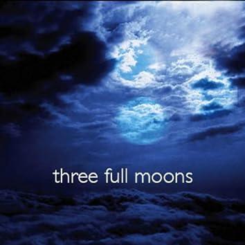 THREE FULL MOONS