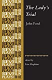 The Lady's Trial: By John Ford (The Revels Plays) - Lisa Hopkins