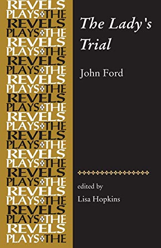 The Lady'S Trial: By John Ford (The Revels Plays)